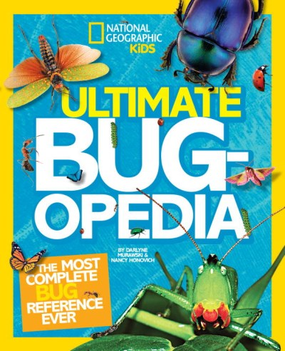 Darlyne Murawski Ultimate Bugopedia The Most Complete Bug Reference Ever