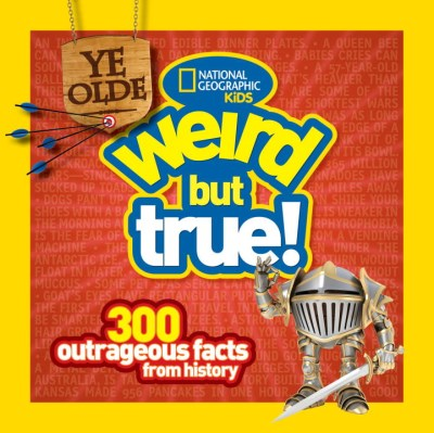 Cheryl Harness Ye Olde Weird But True 300 Outrageous Facts From History