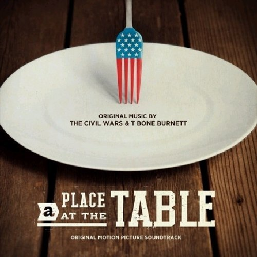 Civil Wars & T Bone Burnett Place At The Table Soundtrack