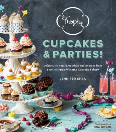 Jennifer Shea Trophy Cupcakes & Parties! Deliciously Fun Party Ideas And Recipes From Seat