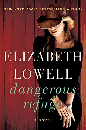 Elizabeth Lowell Dangerous Refuge