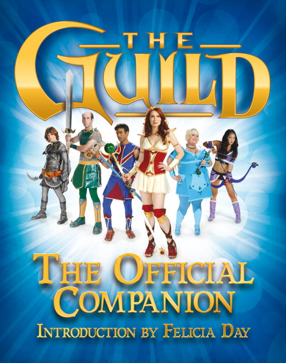 Felicia Day The Guild The Official Companion