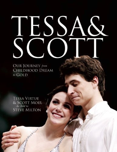 Tessa Virtue Tessa & Scott Our Journey From Childhood Dream To Gold