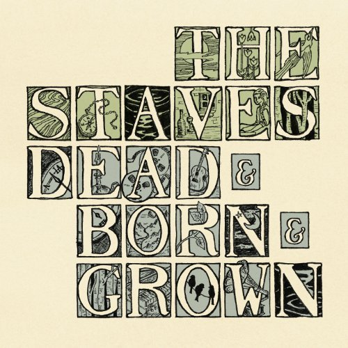 Staves Dead & Born & Grown
