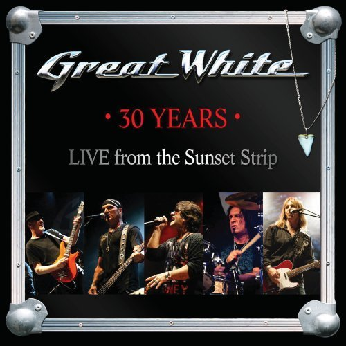 Great White 30 Years Live From The Sunset