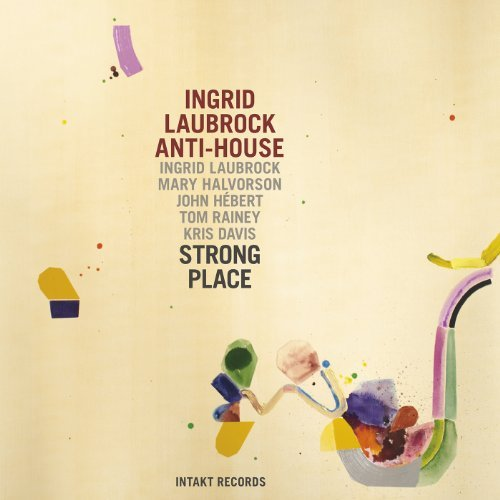 Laubrock Halvorson Hebert Davi Anti House Strong Place