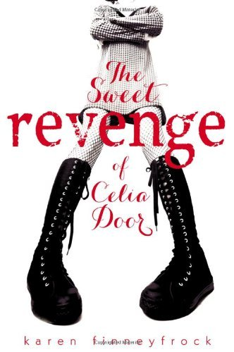 Karen Finneyfrock The Sweet Revenge Of Celia Door