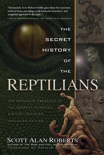 Scott Alan Roberts The Secret History Of The Reptilians The Pervasive Presence Of The Serpent In Human Hi