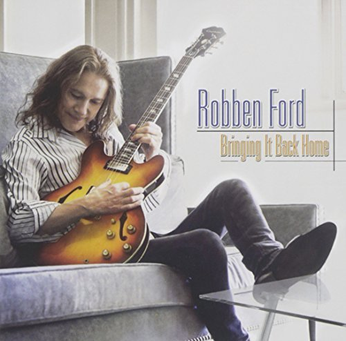 Robben Ford Bringing It Back Home