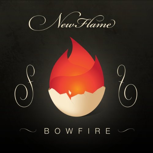 Bowfire New Flame New Flame