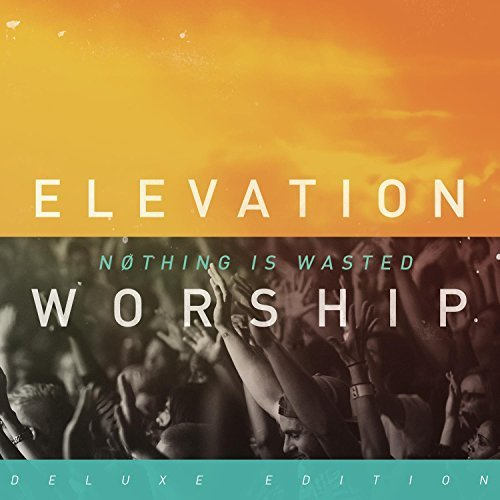 Elevation Worship Nothing Is Wasted Deluxe Ed.