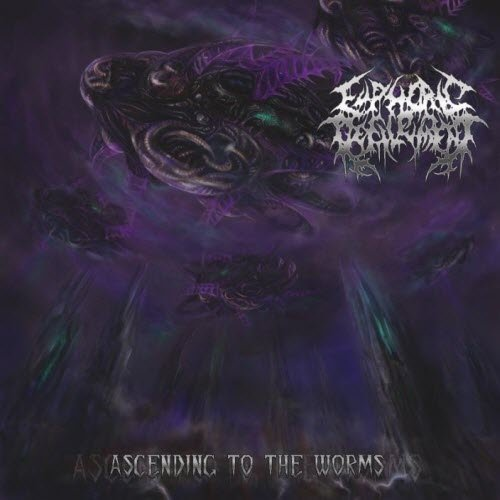 Euphoric Defilement Ascending To The Worms Explicit Version