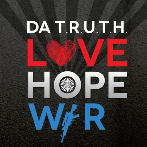 Da T.R.U.T.H. Hope Love & War
