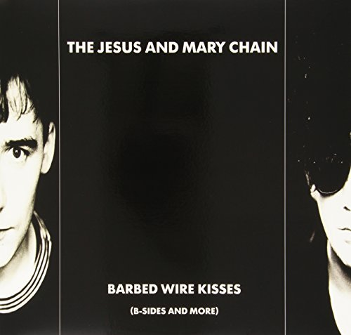 Jesus & Mary Chain Barbed Wire Kisses (b Sides &
