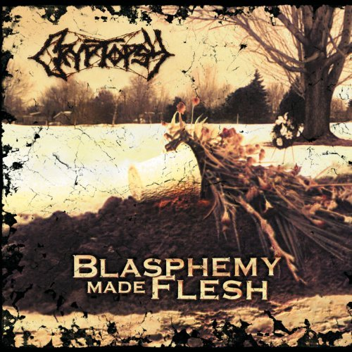 Cryptopsy Blasphemy Made Flesh