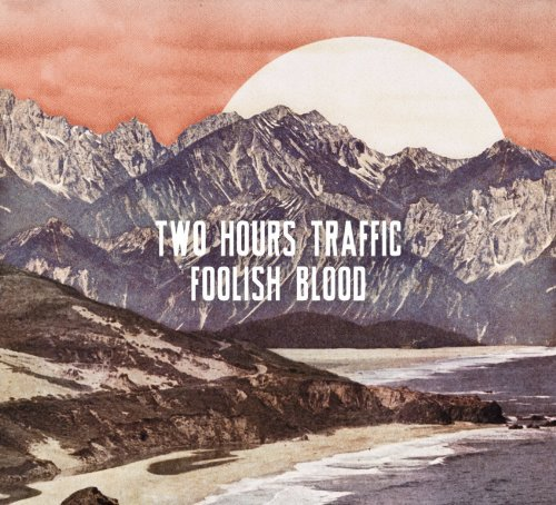 Two Hours Traffic Foolish Blood Explicit Version