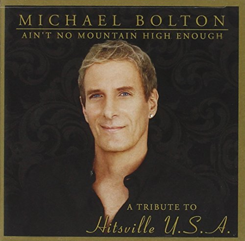 Michael Bolton Ain't No Mountain High Enough