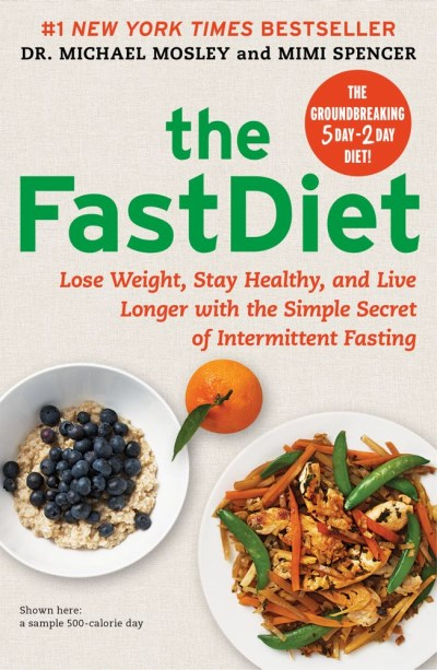 Michael Mosley Fastdiet The Lose Weight Stay Healthy And Live Longer With T