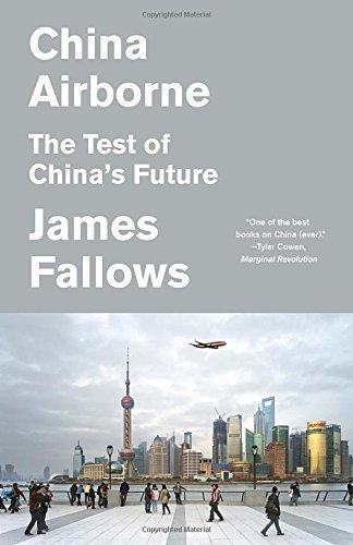 James Fallows China Airborne The Test Of China's Future