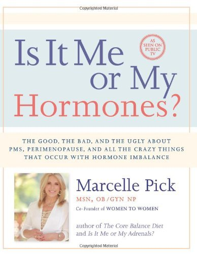 Marcelle Pick Is It Me Or My Hormones? The Good The Bad And The Ugly About Pms Perime