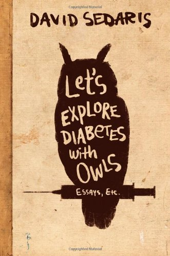 Sedaris David Let's Explore Diabetes With Owls