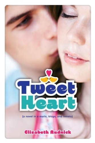 Elizabeth Rudnick Tweet Heart A Novel In E Mails Blogs And Tweets