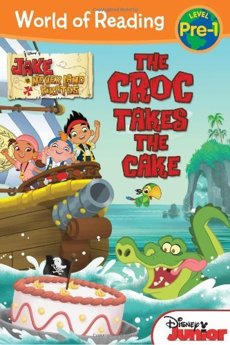 Melinda Larose World Of Reading Jake And The Never Land Pirates The Croc Takes Th