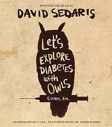 David Sedaris Let's Explore Diabetes With Owls