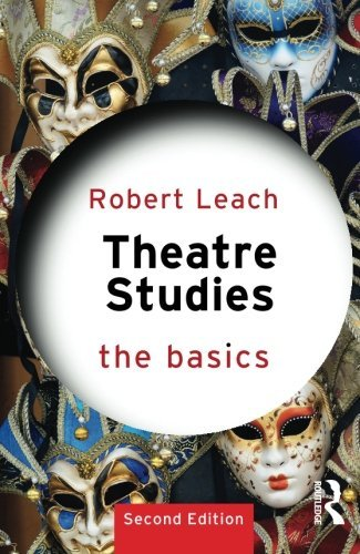 Robert Leach Theatre Studies The Basics 0002 Edition;revised