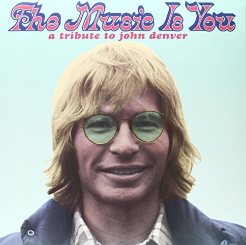 Music Is You A Tribute To Joh Music Is You A Tribute To Joh T T John Denver