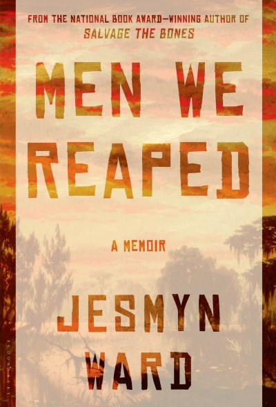 Jesmyn Ward Men We Reaped A Memoir