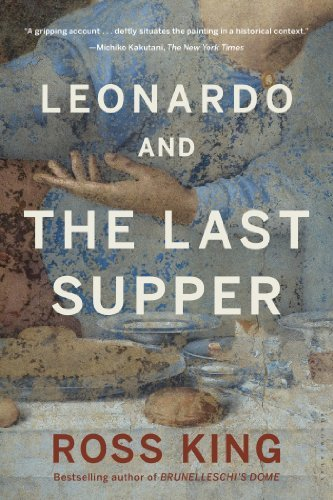 Ross King Leonardo And The Last Supper