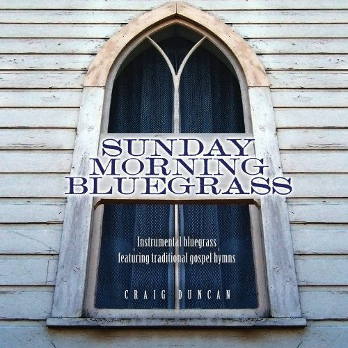 Craig Duncan Sunday Morning Bluegrass