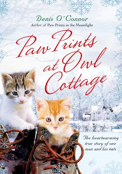 Denis O'connor Paw Prints At Owl Cottage The Heartwarming True Story Of One Man And His Ca
