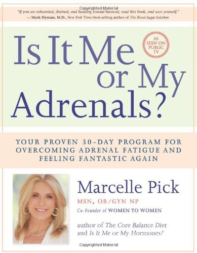 Marcelle Pick Is It Me Or My Adrenals? Your Proven 30 Day Program For Overcoming Adrenal