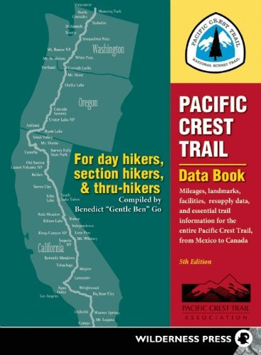 Benedict Go Pacific Crest Trail Data Book Mileages Landmarks Facilities Resupply Data A 0005 Edition;