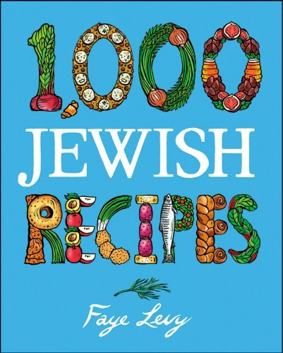Faye Levy 1 000 Jewish Recipes