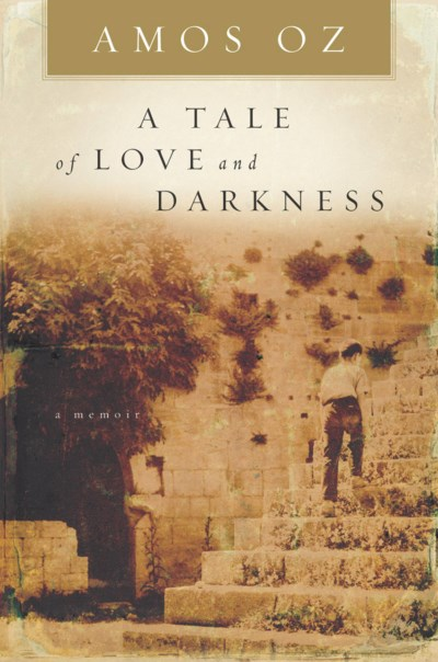 Amos Oz A Tale Of Love And Darkness