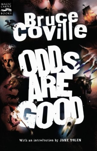 Bruce Coville Odds Are Good An Oddly Enough And Odder Than Ever Omnibus