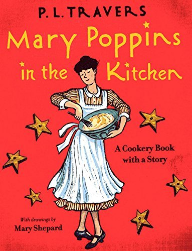 P. L. Travers Mary Poppins In The Kitchen A Cookery Book With A Story