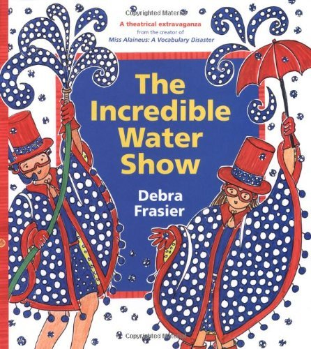 Debra Frasier The Incredible Water Show