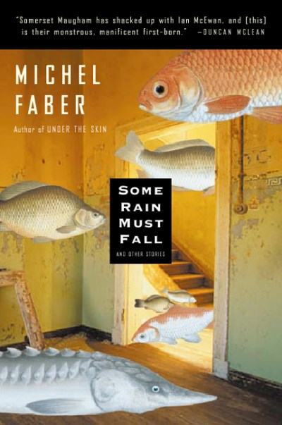 Michel Faber Some Rain Must Fall Us