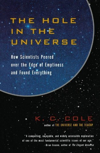 K. C. Cole The Hole In The Universe How Scientists Peered Over The Edge Of Emptiness