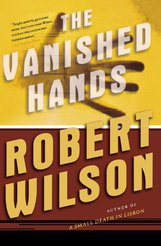 Robert Wilson The Vanished Hands