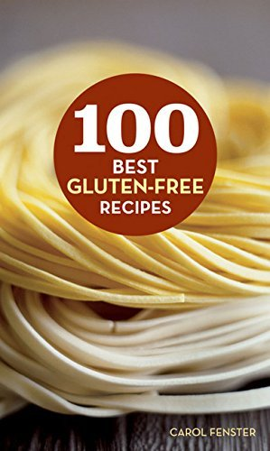 Carol Fenster 100 Best Gluten Free Recipes
