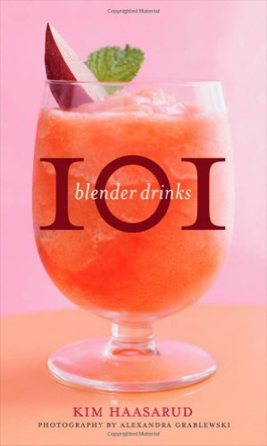 Kim Haasarud 101 Blender Drinks
