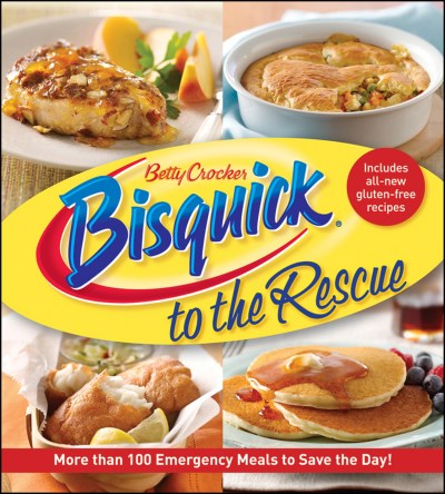 Betty Crocker Betty Crocker Bisquick To The Rescue More Than 100 Emergency Meals To Save The Day!