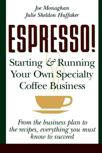 Julie S. Huffaker Espresso! Starting And Running Your Own Coffee Bus