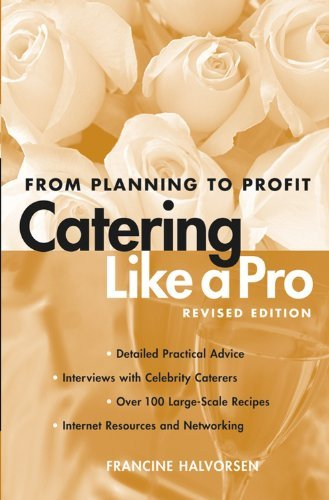 Francine Halvorsen Catering Like A Pro From Planning To Profit Revised