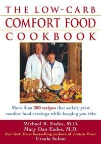 Michael R. Eades The Low Carb Comfort Food Cookbook